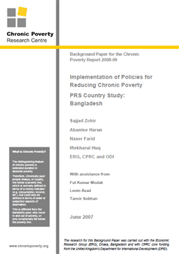 Implementation of Policies for Reducing Chronic Poverty: PRS Country Study on Bangladesh